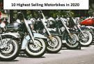 Top 10 Highest Selling Motorbikes in 2020 and Their Theft Protection Tips